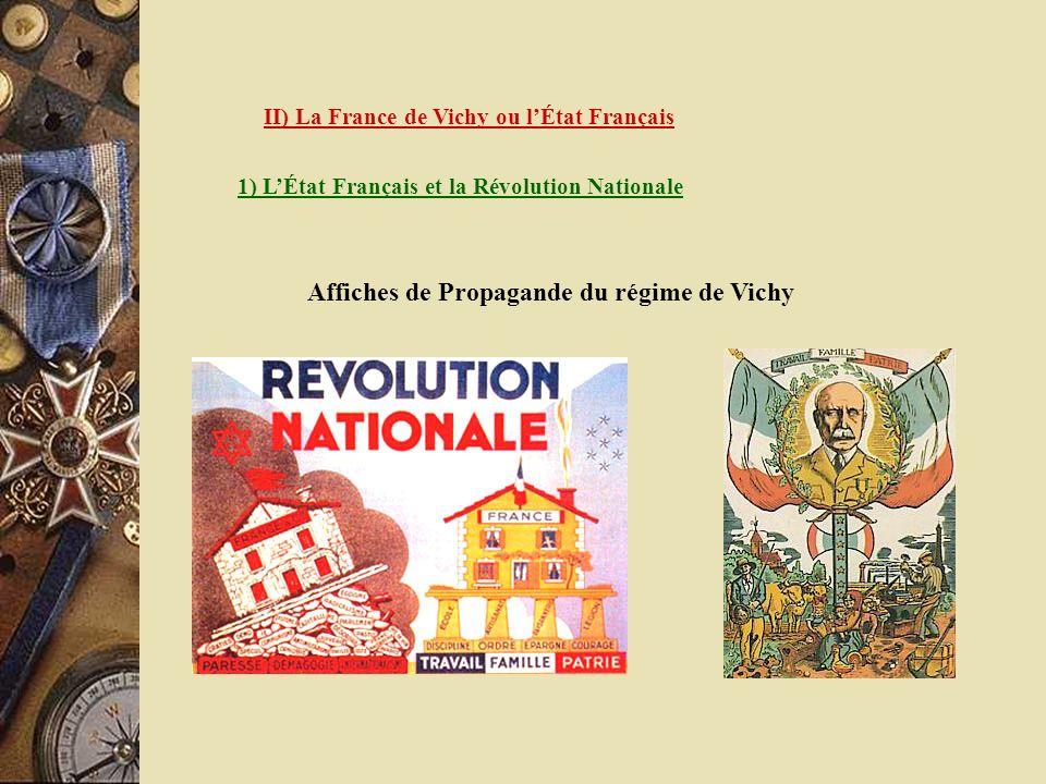 II) La France de Vichy ou lÉtat Français 1) LÉtat Français et la Révolution Nationale Affiches de Propagande du régime de Vichy