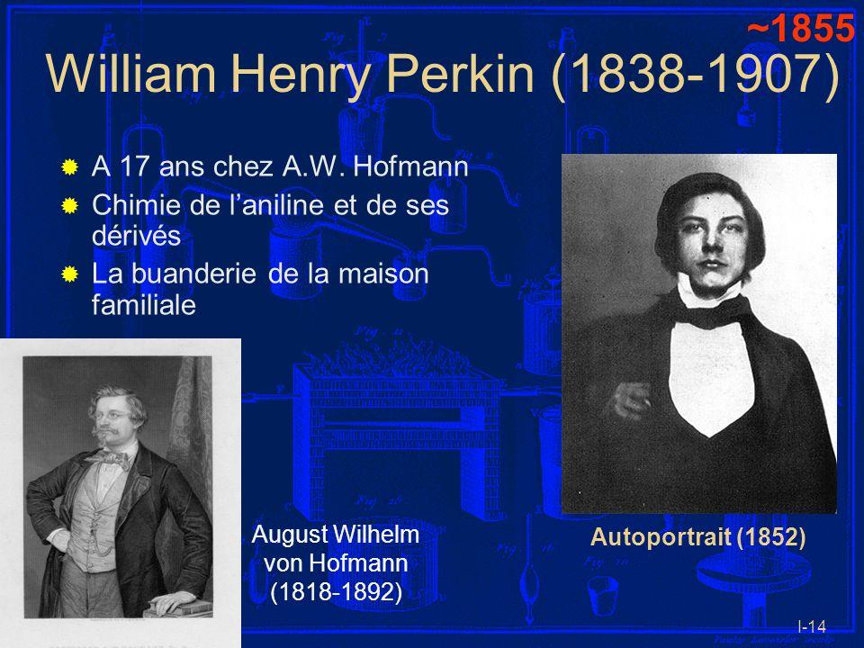 I-14 William Henry Perkin (1838-1907) A 17 ans chez A.W. Hofmann Chimie de laniline et de ses dérivés La buanderie de la maison familiale Autoportrait