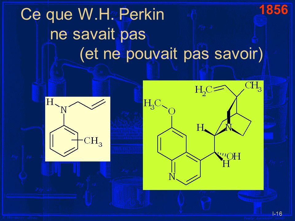 I-16 Ce que W.H. Perkin ne savait pas (et ne pouvait pas savoir) 1856