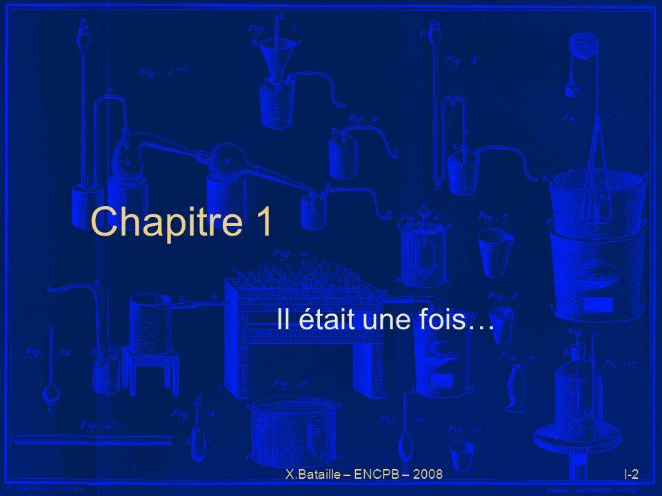 X.Bataille – ENCPB – 2008I-2 Chapitre 1 Il était une fois…