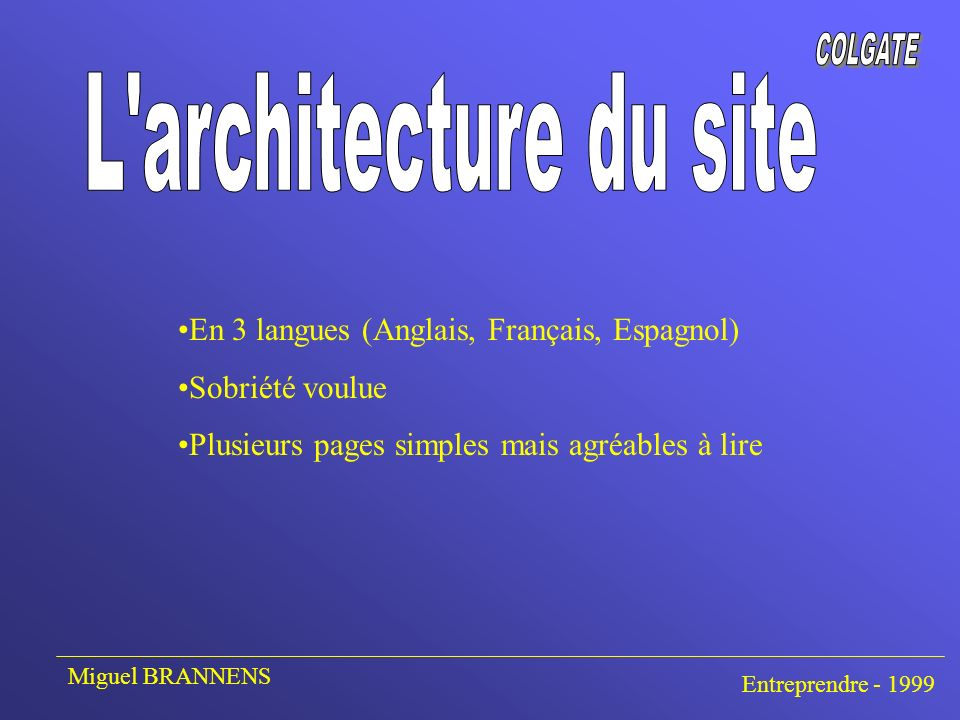 Le contenu rédactionnel Les photos et illustrations Le concept graphique Miguel BRANNENS Entreprendre - 1999