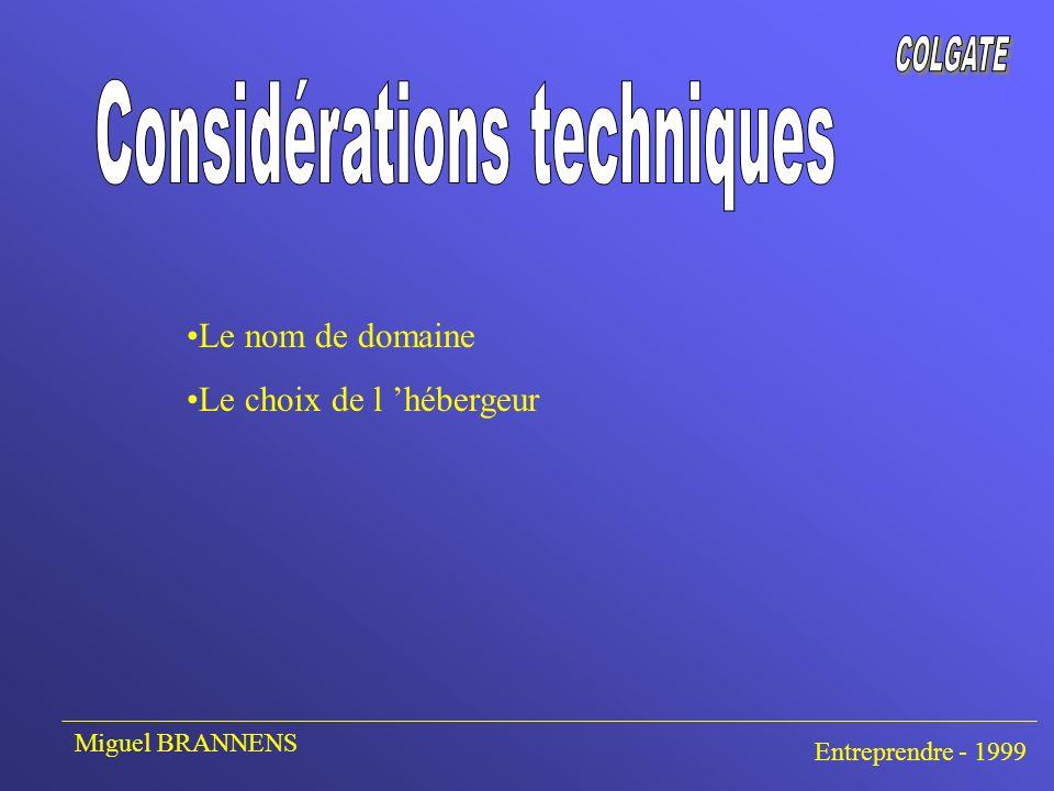 Le nom de domaine Le choix de l hébergeur Miguel BRANNENS Entreprendre - 1999