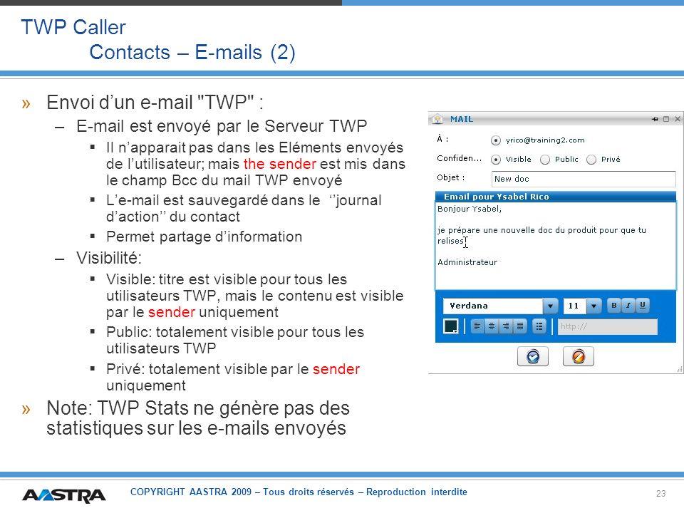 COPYRIGHT AASTRA 2009 – Tous droits réservés – Reproduction interdite 23 TWP Caller Contacts – E-mails (2) »Envoi dun e-mail