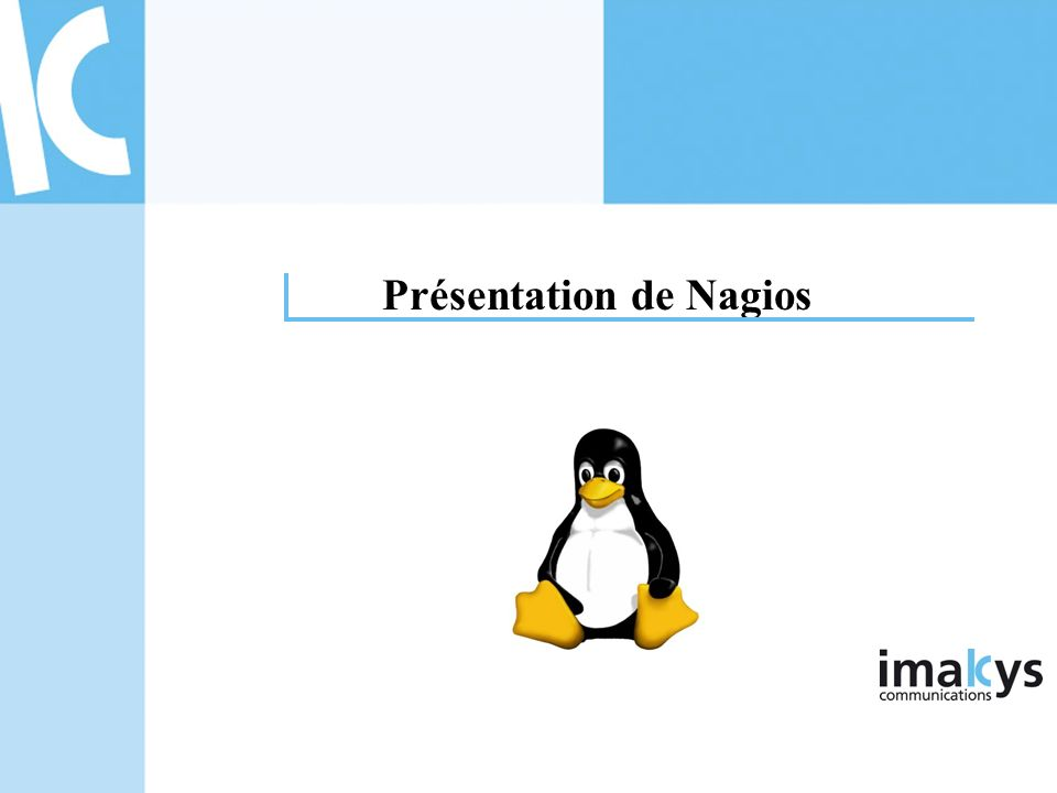 I.La supervision II.Les outils existants III.Pourquoi conseiller Nagios IV.