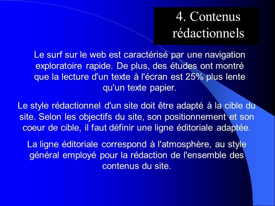 4. Contenus rédactionnels Le surf sur le web est caractérisé par une navigation exploratoire rapide. De plus, des études ont montré que la lecture d'u