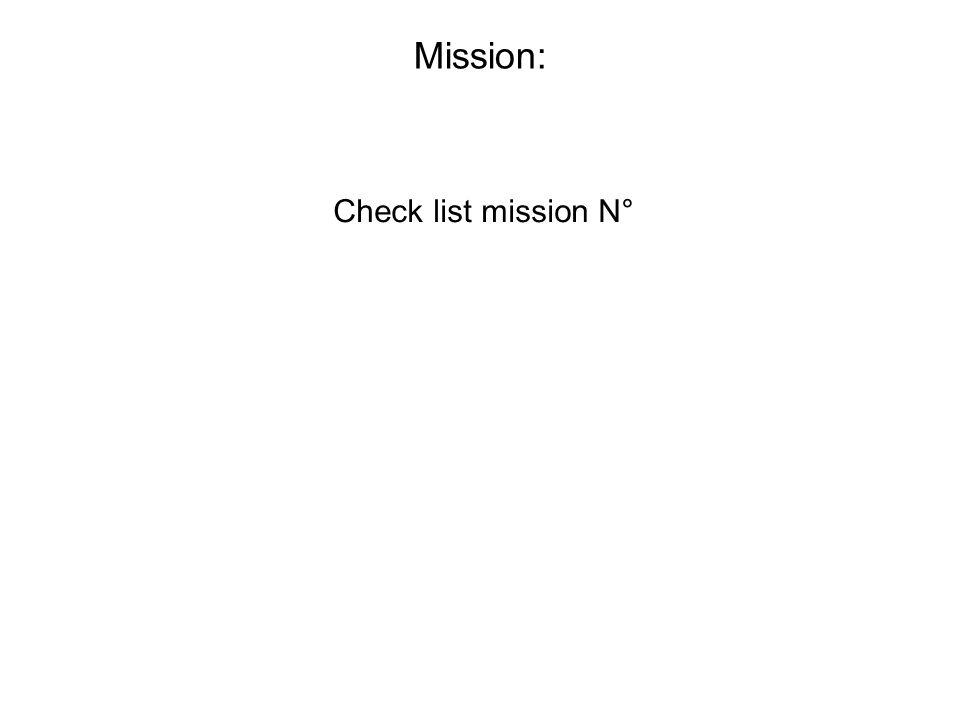 Mission: Check list mission N°