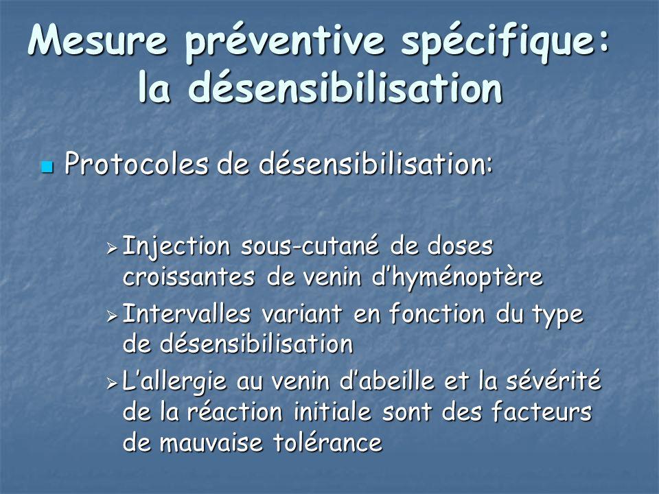 Mesure préventive spécifique: la désensibilisation Protocoles de désensibilisation: Protocoles de désensibilisation: Injection sous-cutané de doses cr