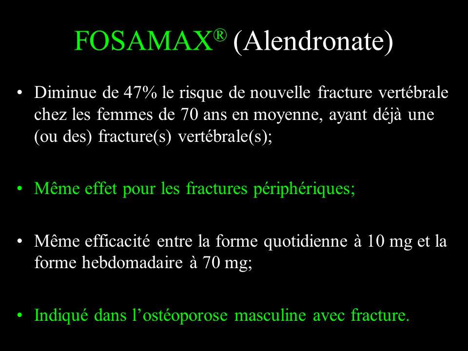 FOSAMAX ® (Alendronate) Diminue de 47% le risque de nouvelle fracture vertébrale chez les femmes de 70 ans en moyenne, ayant déjà une (ou des) fractur