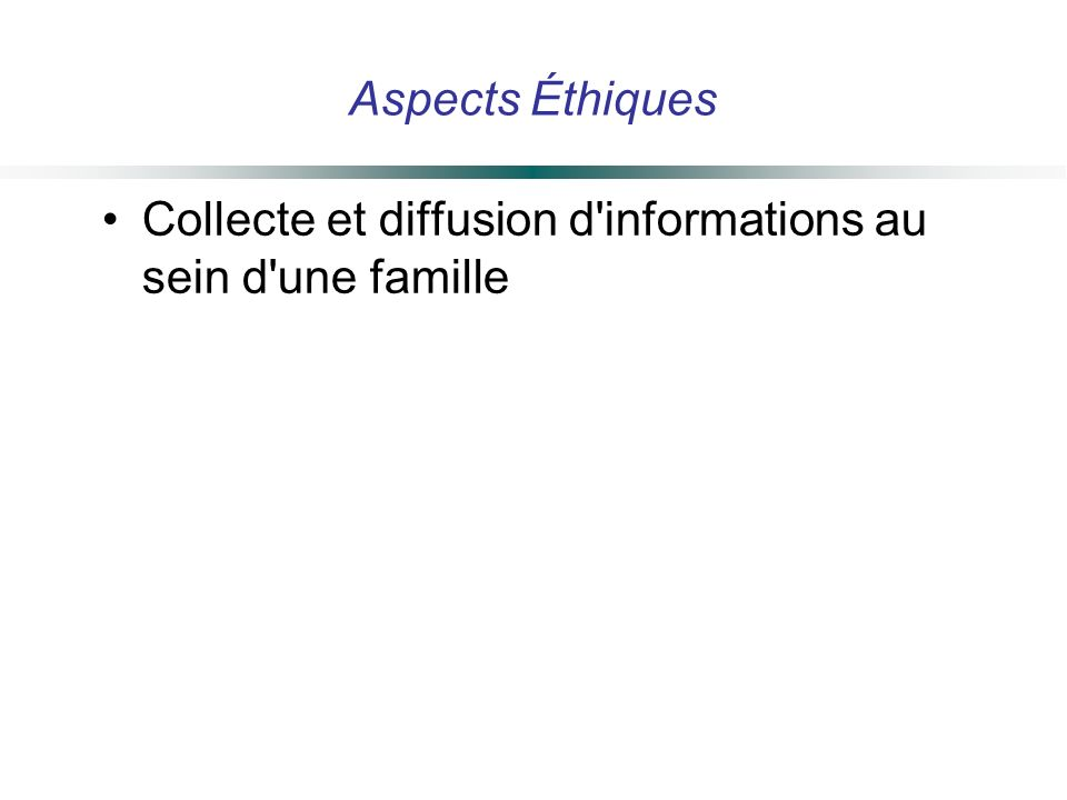 Aspects Éthiques Collecte et diffusion d'informations au sein d'une famille
