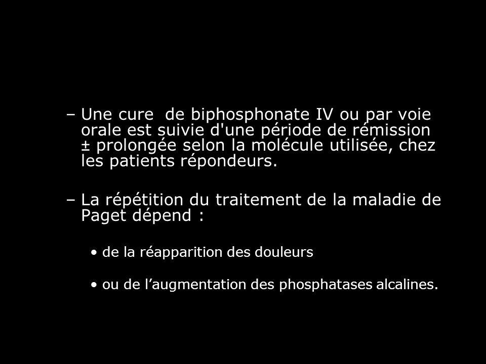 –Une cure de biphosphonate IV ou par voie orale est suivie d'une période de rémission ± prolongée selon la molécule utilisée, chez les patients répond