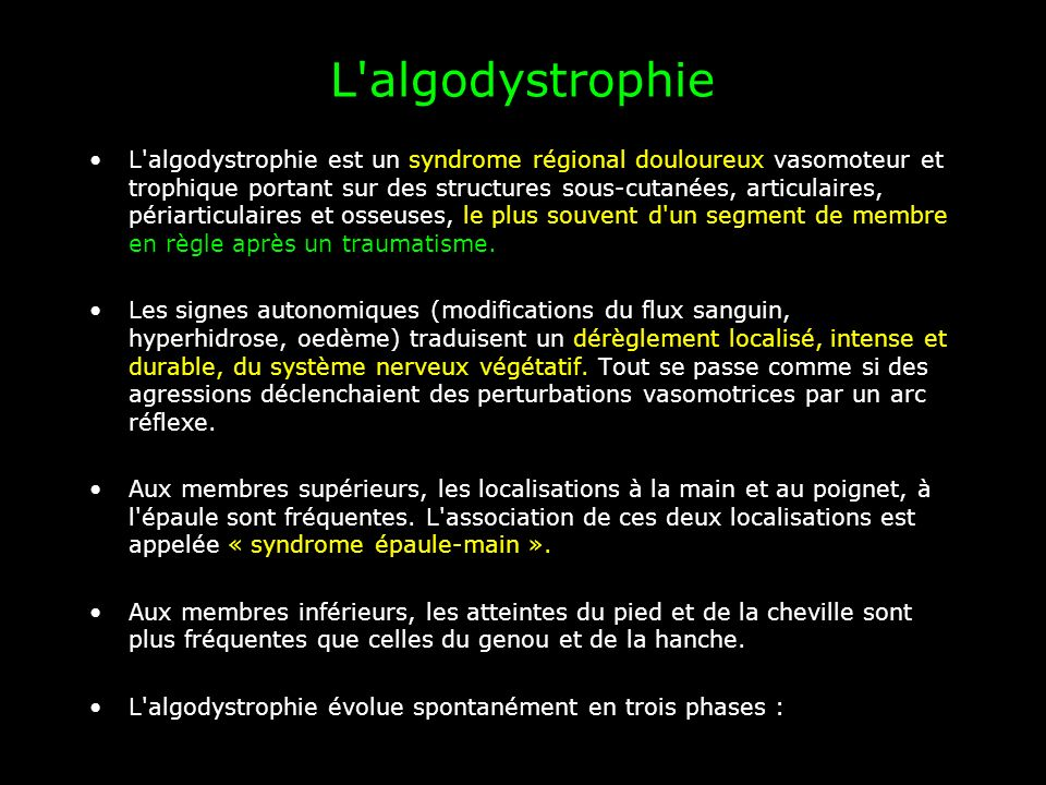 L'algodystrophie L'algodystrophie est un syndrome régional douloureux vasomoteur et trophique portant sur des structures sous-cutanées, articulaires,