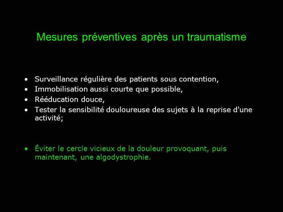 Mesures préventives après un traumatisme Surveillance régulière des patients sous contention, Immobilisation aussi courte que possible, Rééducation do