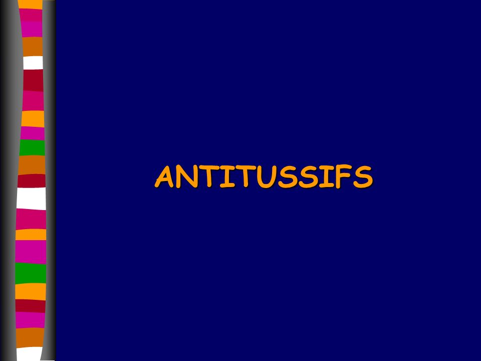ANTITUSSIFS