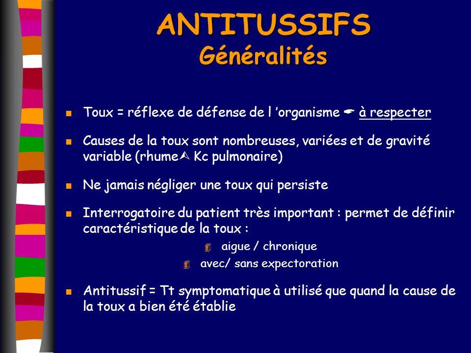 ANTITUSSIFS Généralités n Toux = réflexe de défense de l organisme à respecter n Causes de la toux sont nombreuses, variées et de gravité variable (rh