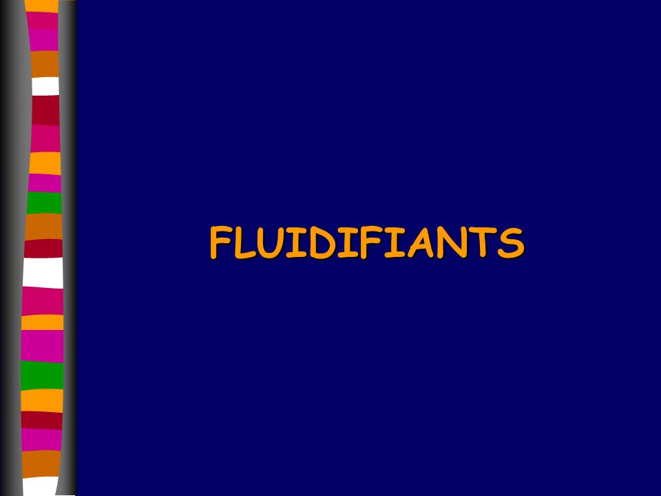 FLUIDIFIANTS