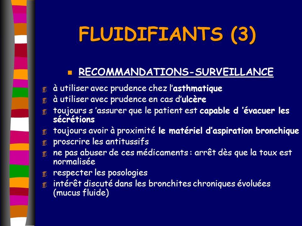 n RECOMMANDATIONS-SURVEILLANCE 4 à utiliser avec prudence chez lasthmatique 4 à utiliser avec prudence en cas dulcère 4 toujours s assurer que le pati
