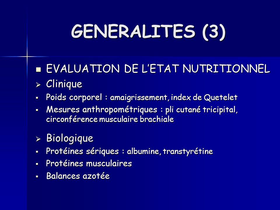 EVALUATION DE LETAT NUTRITIONNEL EVALUATION DE LETAT NUTRITIONNEL Clinique Clinique Poids corporel : amaigrissement, index de Quetelet Poids corporel