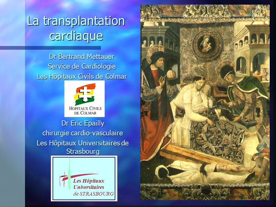 La transplantation cardiaque Dr Eric Epailly chirurgie cardio-vasculaire Les Hôpitaux Universitaires de Strasbourg Dr Bertrand Mettauer Service de Car