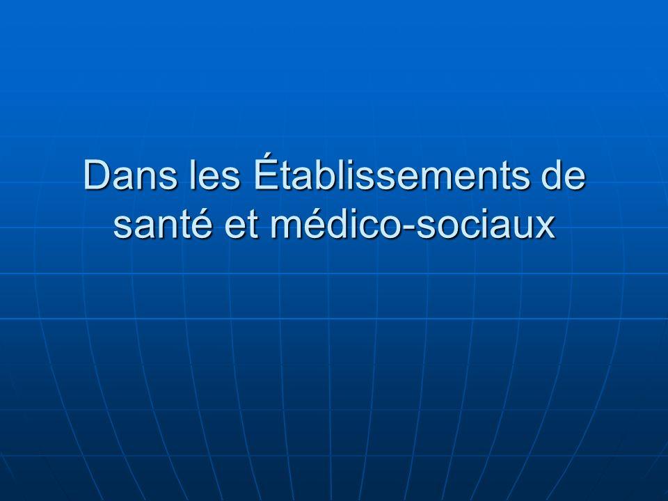 Dans les Établissements de santé et médico-sociaux