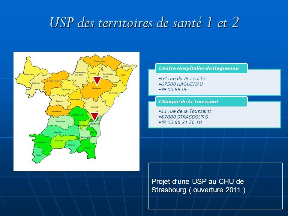 USP des territoires de santé 1 et 2 64 rue du Pr Leriche 67500 HAGUENAU 03 88 06 33 33 Centre Hospitalier de Haguenau 11 rue de la Toussaint 67000 STR