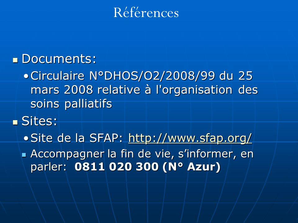 Références Documents: Documents: Circulaire N°DHOS/O2/2008/99 du 25 mars 2008 relative à l'organisation des soins palliatifsCirculaire N°DHOS/O2/2008/