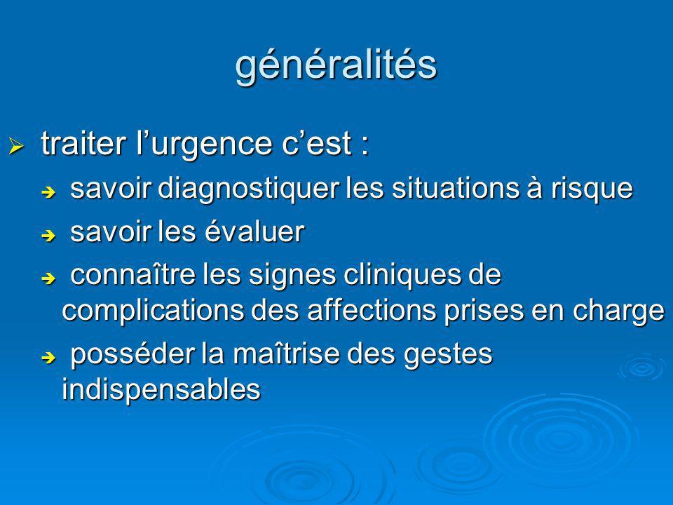 généralités traiter lurgence cest : traiter lurgence cest : savoir diagnostiquer les situations à risque savoir diagnostiquer les situations à risque