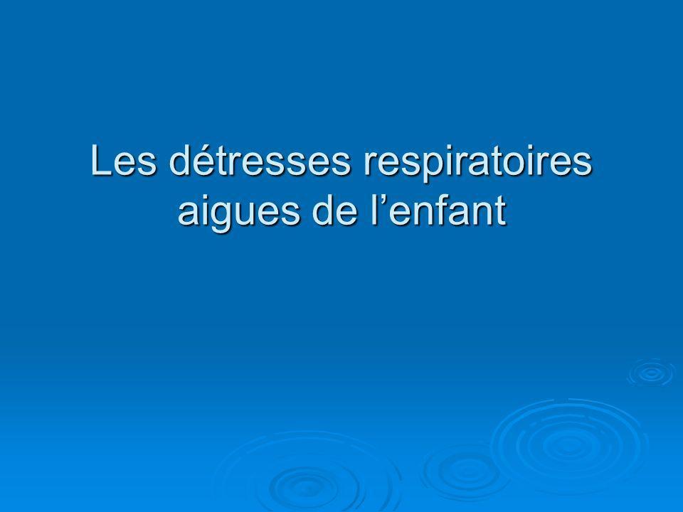 Les détresses respiratoires aigues de lenfant