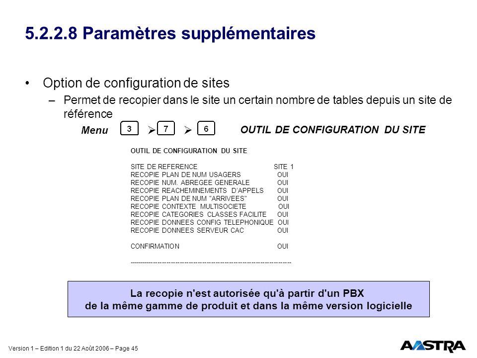 Version 1 – Edition 1 du 22 Août 2006 – Page 45 5.2.2.8 Paramètres supplémentaires Option de configuration de sites –Permet de recopier dans le site u