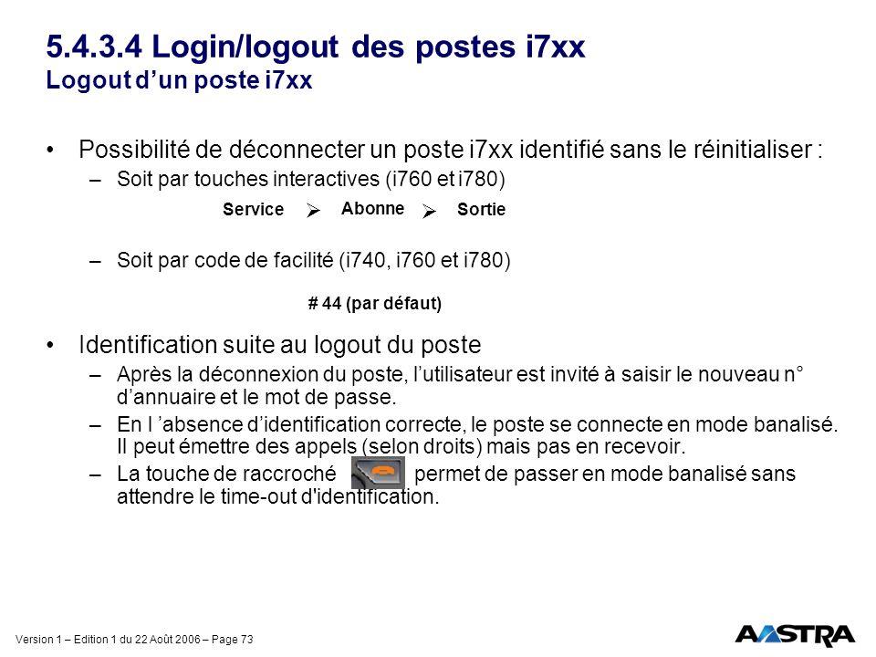 Version 1 – Edition 1 du 22 Août 2006 – Page 73 5.4.3.4 Login/logout des postes i7xx Logout dun poste i7xx Possibilité de déconnecter un poste i7xx id