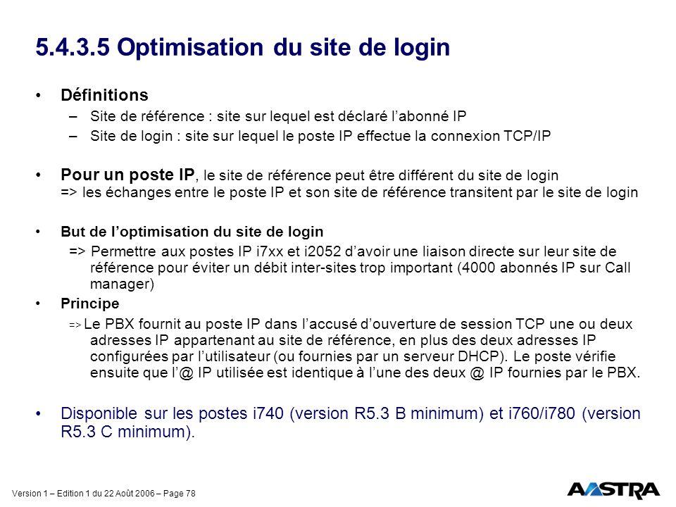 Version 1 – Edition 1 du 22 Août 2006 – Page 78 5.4.3.5 Optimisation du site de login Définitions –Site de référence : site sur lequel est déclaré lab