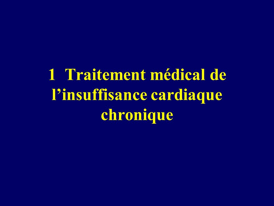 1 Traitement médical de linsuffisance cardiaque chronique