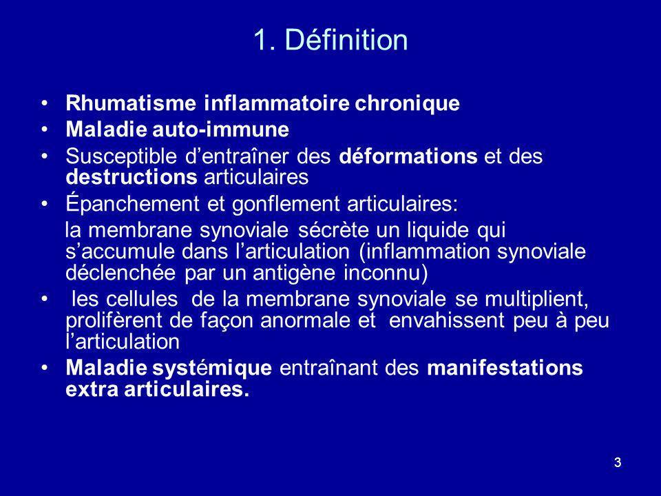 3 1. Définition Rhumatisme inflammatoire chronique Maladie auto-immune Susceptible dentraîner des déformations et des destructions articulaires Épanch