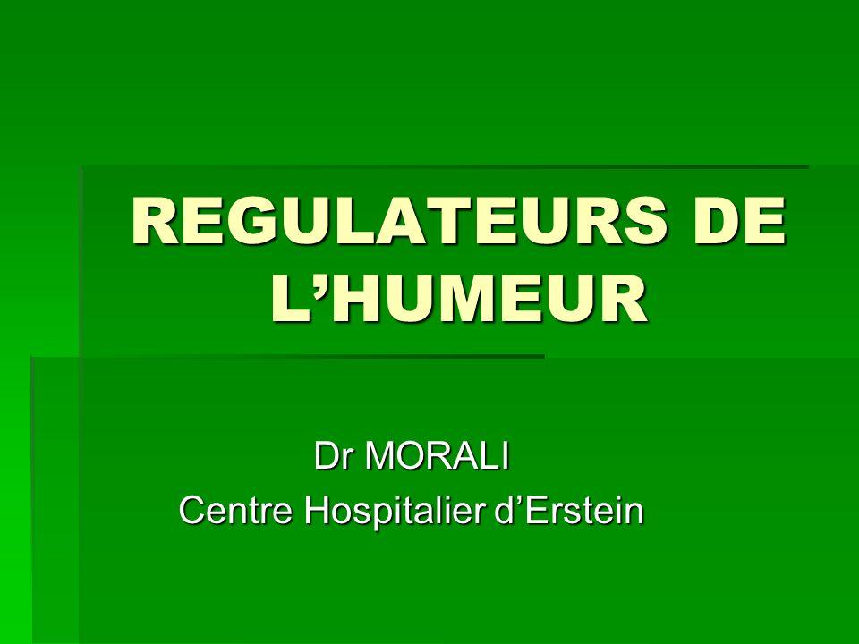 REGULATEURS DE LHUMEUR Dr MORALI Centre Hospitalier dErstein