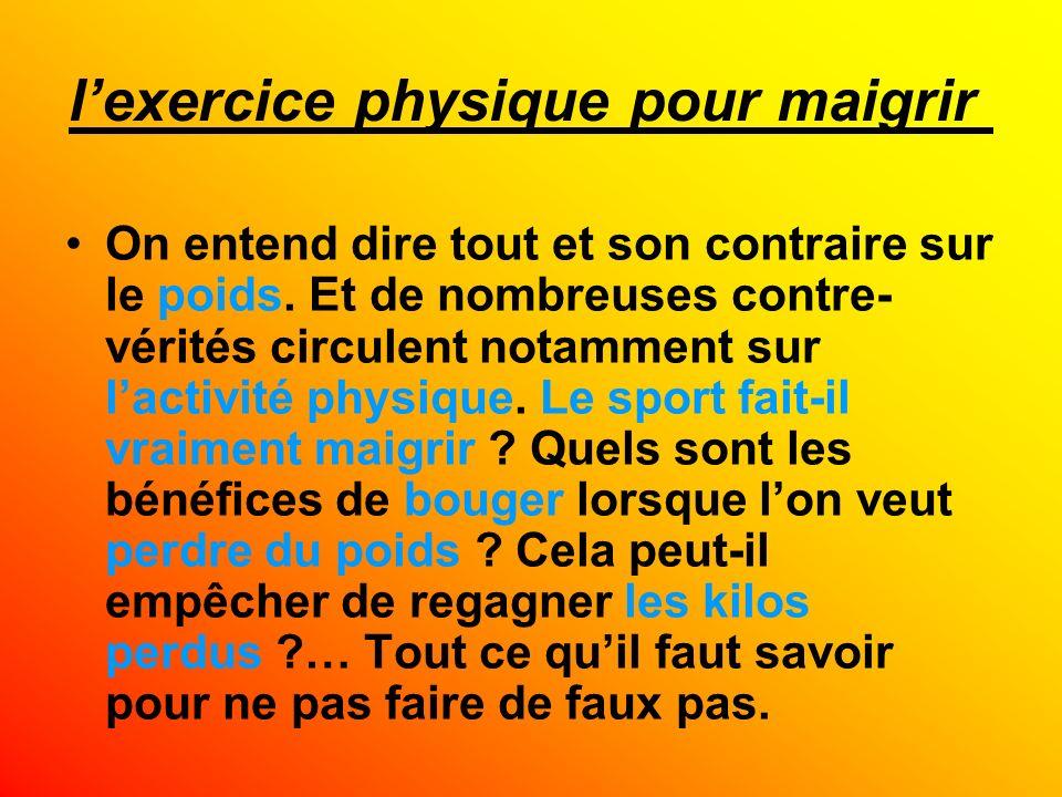 Bouge !! Il est important d'avoir une activité physique tous les jours Tout comme un vélo se rouille lorsqu'on cesse de l'utiliser, nos muscles et nos