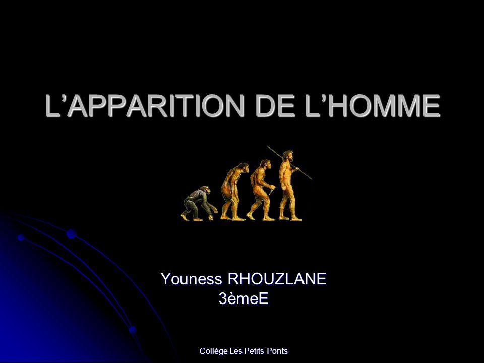 LAPPARITION DE LHOMME Youness RHOUZLANE 3èmeE Collège Les Petits Ponts