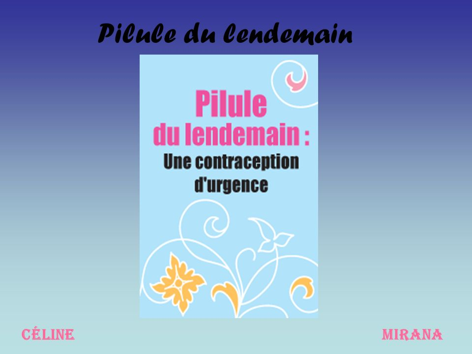 Pilule du lendemain Céline Mirana