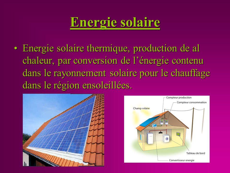 Energie solaire Energie solaire thermique, production de al chaleur, par conversion de lénergie contenu dans le rayonnement solaire pour le chauffage dans le région ensoleillées.Energie solaire thermique, production de al chaleur, par conversion de lénergie contenu dans le rayonnement solaire pour le chauffage dans le région ensoleillées.