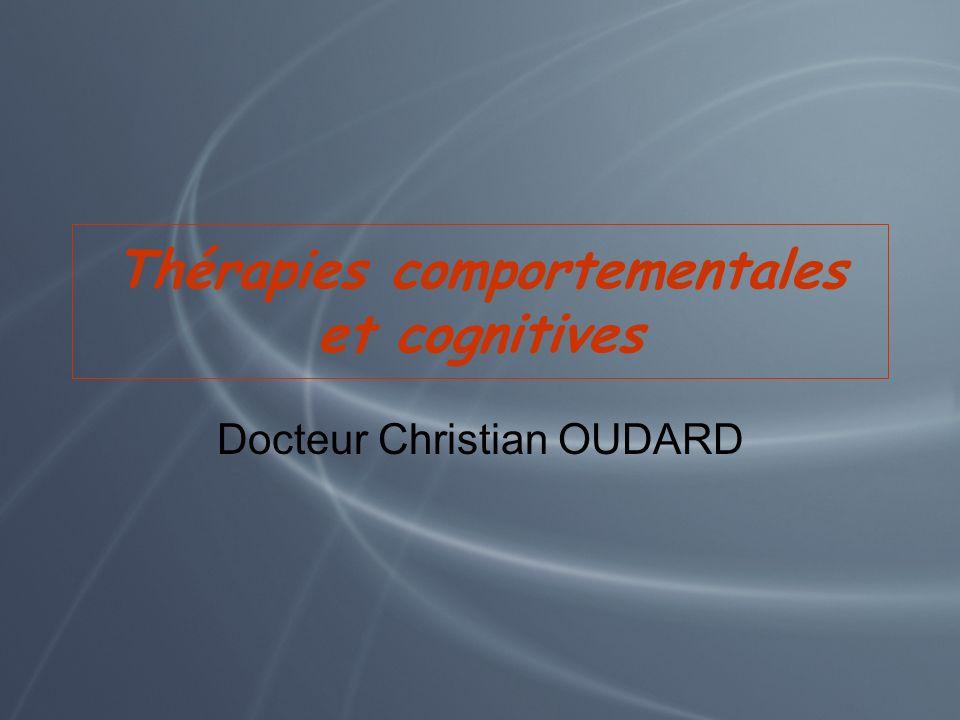 Thérapies comportementales et cognitives Docteur Christian OUDARD