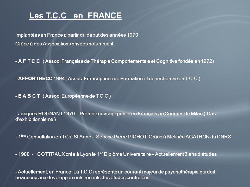 Les T.C.C en FRANCE Implantées en France à partir du début des années 1970 Grâce à des Associations privées notamment : - A F T C C ( Assoc. Française