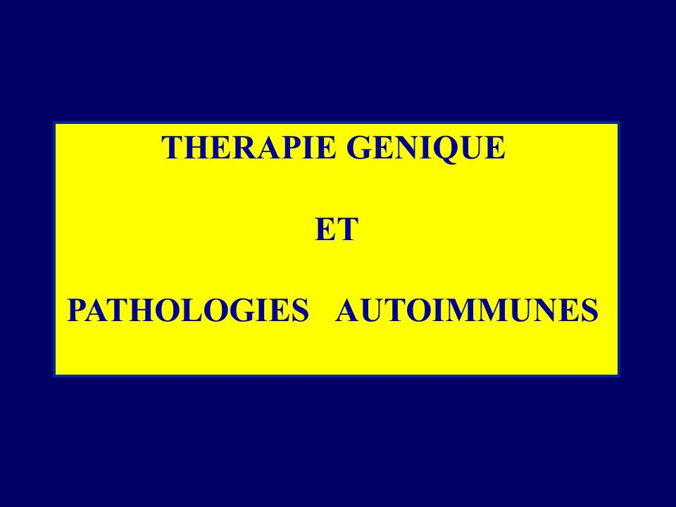 THERAPIE GENIQUE ET PATHOLOGIES AUTOIMMUNES