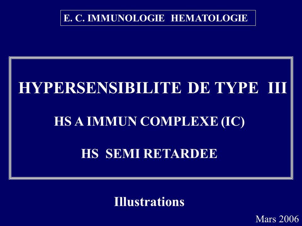 HYPERSENSIBILITE DE TYPE III E.C.