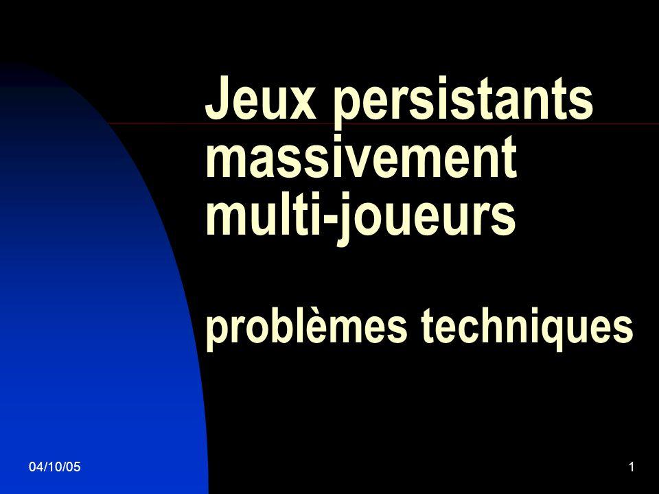 04/10/051 Jeux persistants massivement multi-joueurs problèmes techniques