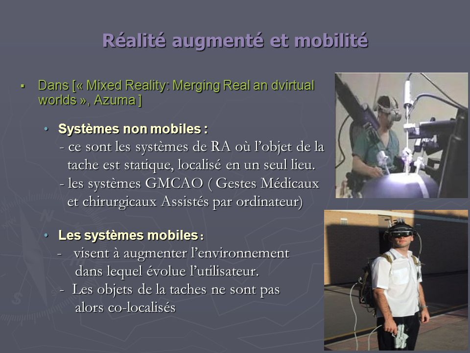 Réalité augmenté et mobilité Dans [« Mixed Reality: Merging Real an dvirtual Dans [« Mixed Reality: Merging Real an dvirtual worlds », Azuma ] worlds