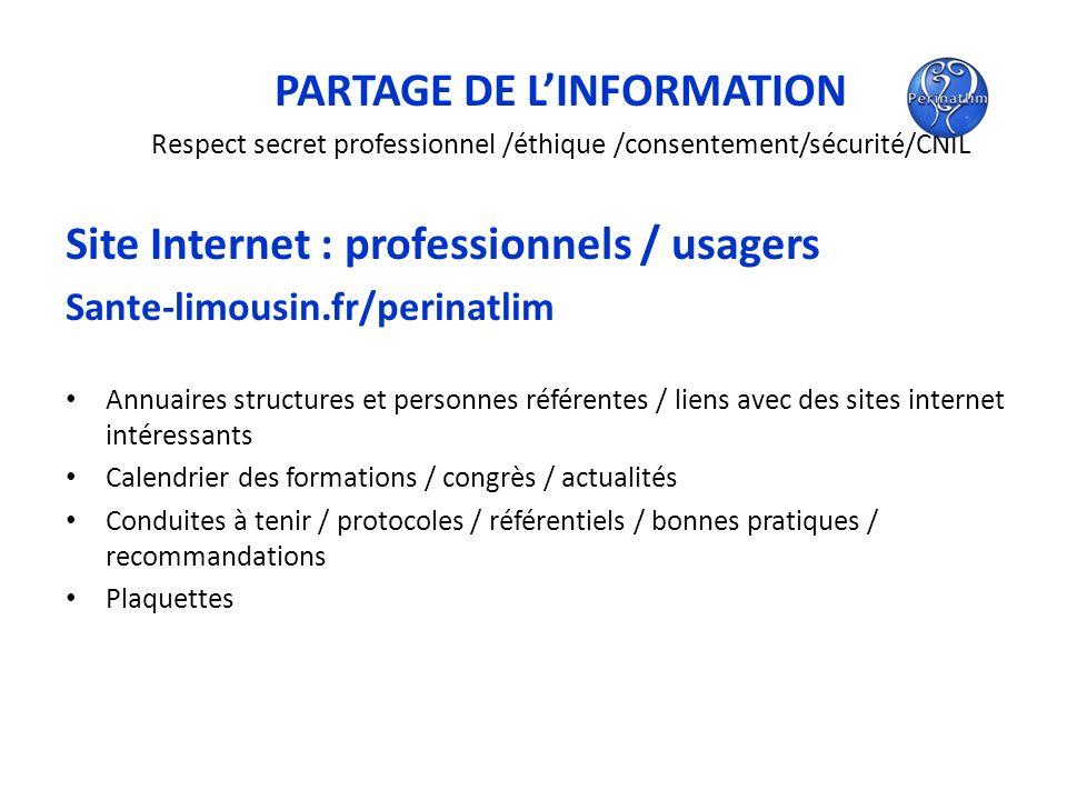 PARTAGE DE LINFORMATION Respect secret professionnel /éthique /consentement/sécurité/CNIL Site Internet : professionnels / usagers Sante-limousin.fr/p