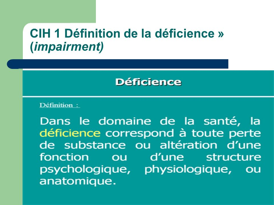 CIH 1 Définition de la déficience » (impairment)