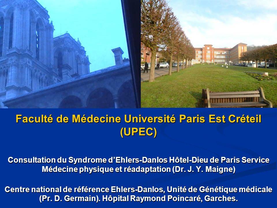 Faculté de Médecine Université Paris Est Créteil (UPEC) Consultation du Syndrome dEhlers-Danlos Hôtel-Dieu de Paris Service Médecine physique et réada