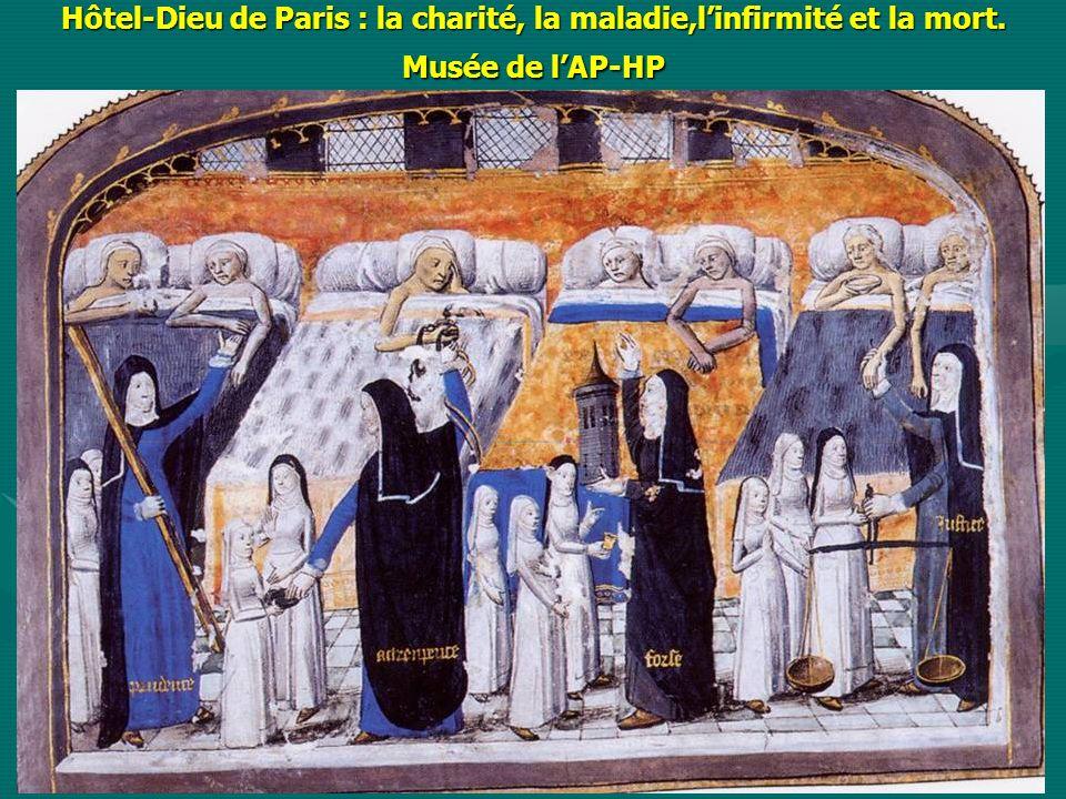 Hôtel-Dieu de Paris : la charité, la maladie,linfirmité et la mort. Musée de lAP-HP
