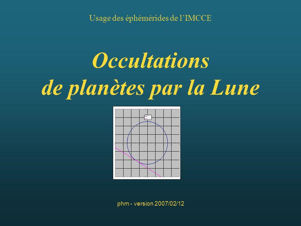 12/02/2007Occultations planètes par la Lune12 Disposition feuille Occultation - Données tirées des éphémérides Colonne AdatesCopié-collé spécial valeurs Feuille Lune col.