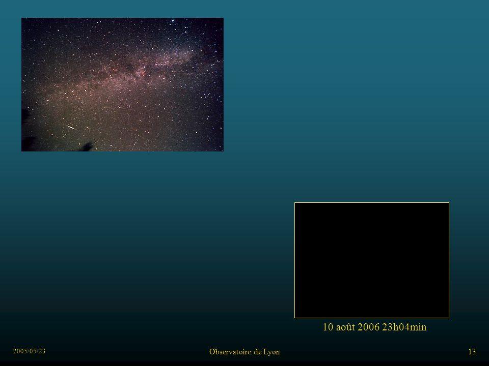 2005/05/23 Observatoire de Lyon13 10 août 2006 23h04min