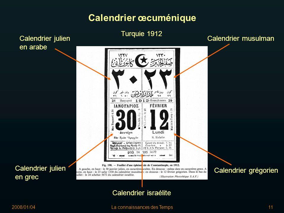 2008/01/04La connaissances des Temps11 Calendrier œcuménique Calendrier julien en grec Calendrier grégorien Calendrier julien en arabe Calendrier musulman Calendrier israélite Turquie 1912